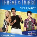 """BAIXAR """"Hoje Não"""" Thaeme e Thiago part. Luan Santana Baixar o mais novo sucesso de Thaeme e Thiago """"Hoje Não"""" ..."""
