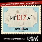 """BAIXAR """" Me Diz Aí """" de Jeann e Julio part. Fernando e Sorocaba Baixar o novo sucesso de Jeann ..."""