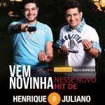 """BAIXAR """" Vem Novinha """" de Henrique e Juliano Baixar o novo sucesso de Henrique e Juliano """" Vem Novinha ..."""