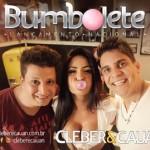"""BAIXAR """" Bumbolete """" de Cleber e Cauan Baixar o novo sucesso de Cleber e Cauan """" Bumbolete """" CLIQUE ..."""