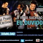 """BAIXAR """" Eu Duvido """" de João Pedro e Cristiano part. Eduardo Costa Baixar o novo sucesso de João Pedro ..."""