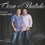 """BAIXAR """" Duas Vezes Você"""" de Cezar e Paulinho Baixar o novo sucesso de Cezar e Paulinho """" Duas Vezes ..."""