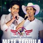 """BAIXAR """" Mete Tequila """", a nova música de Conrado e Aleksandro Faça o download do novo sucesso de Conrado ..."""