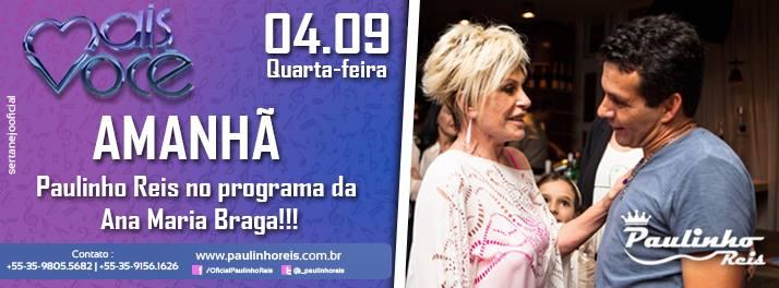 Paulinho Reis na Ana Maria Braga