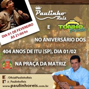 Amanhã, dia 01 de fevereiro, o nosso querido cantor e compositor Paulinho Reis irá fazer uma apresentação especial no aniversário dos 404 anos da cidade de ITU (SP). Paulinho irá participar do show do humorista Tonho Prado & Banda e ...