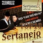 TOP 10 SERTANEJO Janeiro de 2014 1 – O Que Você Não Faz – Rio Negro e Solimões 2 – ...