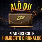 """Humberto e Ronaldo lançam clipe de """"Alô DJ"""", sua nova música de trabalho. """"Alô DJ"""" é uma composição de Humberto/Jenner ..."""