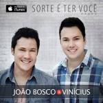 """A dupla sertaneja João Bosco e Vinícius apresentou para seus fãs a sua nova música de trabalho, """"Sorte É Ter ..."""