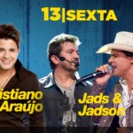 Cristiano Araújo e Jads e Jadson na Festa do Peão de Americana – 13 de Junho – 6ª feira Palco ...