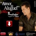 """O cantor Paulinho Reis está lançando hoje, dia 28, a sua nova música de trabalho,""""Amor de Aluguel"""". A música tem ..."""