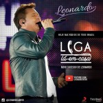 """Leonardo acaba de lançar o videoclipe de sua nova música de trabalho, """"Liga Lá Em Casa"""".A canção foi escolhida para ..."""