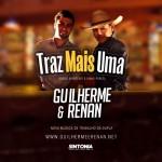 """Na semana passada a dupla sertaneja Guilherme e Renan lançou sua nova música de trabalho, intitulada """"Traz Mais Uma"""". A ..."""