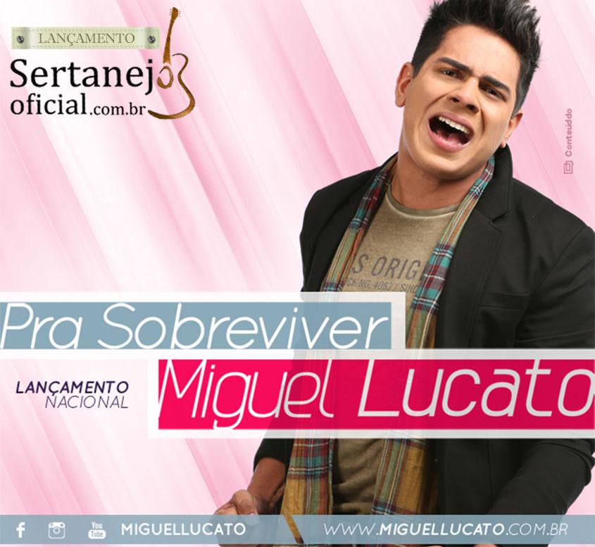"""""""Pra sobreviver"""" – Miguel Lucato divulga sua primeira música de trabalho, confira!!"""