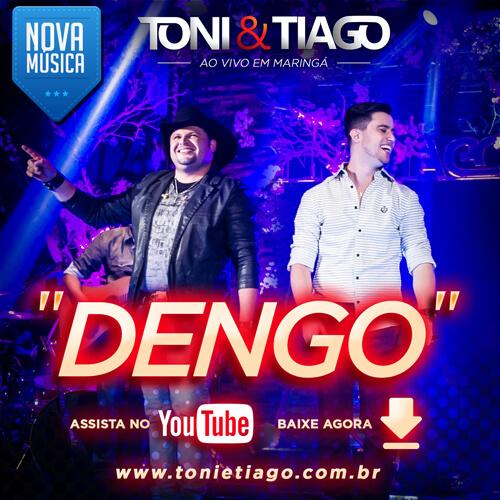 """""""DENGO"""" – Toni e Tiago divulgam primeira música do DVD """"Ao vivo em Maringá"""""""