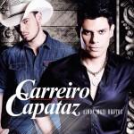 """""""Ainda Mais Brutos"""", este é o nome do primeiro CD da dupla Carreiro e Capataz que foi lançado nessa semana ..."""