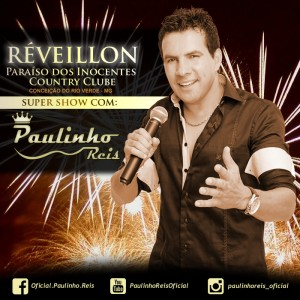"""Paulinho Reis, cuja música """"Provando do Próprio Veneno"""" vem tomando as rádios de Minas Gerais, é a atração do réveillon ..."""