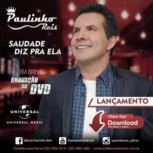 """O cantor e compositor Paulinho Reis lança para todo o Brasil a sua nova música de trabalho: """"Saudade Diz Pra ..."""