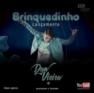 """O cantor Dan Vieiraacaba de lançar""""Brinquedinho"""", sua nova canção de trabalho. CLIQUE AQUI para baixar a música"""