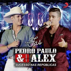 Pedro Paulo e Alex - CD Fãs - Ao Vivo em Marília_