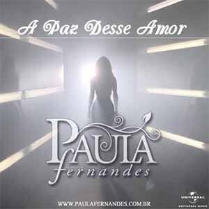 A Paz Desse Amor - Paula Fernandes