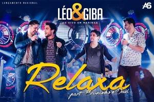 Relaxa – Léo e Giba lançam primeira música do novo DVD A Dupla ParanaenseLéo e Giba, que tem como marca registrada o carisma e o alto astral, está lançando a primeira música do seu novo projeto, o DVD Ao Vivo ...