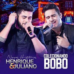 Colecionando Bobo - Henrique e Juliano