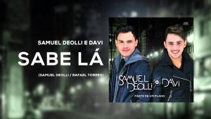Sabe Lá - Samuel Deolli e Davi