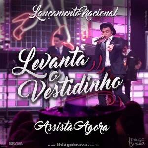 Thiago Brava lança a primeira música do novo DVD, confira AQUI!