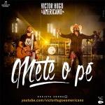 Conheça a nova música de trabalho de Victor Hugo e Americano!