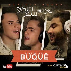 Maldito Buquê - Samuel Deolli e Davi part. Gusttavo Lima
