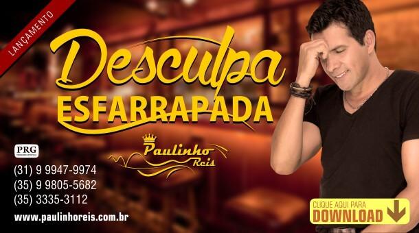 Desculpa esfarrapada - Paulinho Reis