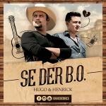 """Hugo & Henrick lançam """"Se der B.O."""""""