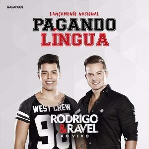 Pagando Língua - Rodrigo e Ravel