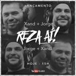 Reza Aí – Jorge e Xand Foi divulgado hoje (29) o clipe oficial da música Reza Aí, uma parceria entre ...