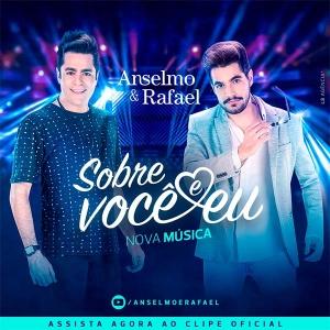 Música Sobre Você e Eu de Anselmo e Rafael