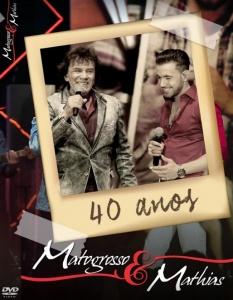 DVD 40 Anos - Matogrosso e Mathias