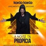 A noite tá propícia – Loko Loko Nesta segunda-feira (03), está sendo lançado um projeto novo e inovador no sertanejo. ...