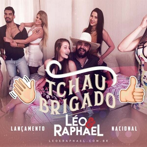 Tchau Brigado - Léo e Raphael