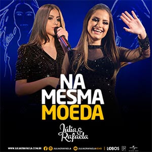 Na Mesma Moeda - Júlia e Rafaela