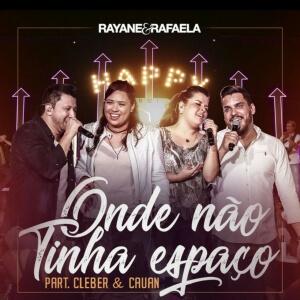 Onde Não Tinha Espaço - Rayane e Rafaela lançam moda, com a participação de Cleber e Cauan