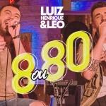 8 ou 80: Luiz Henrique e Léo acabam de lançar, no YouTube e plataformas digitais, a primeira parte do primeiro ...