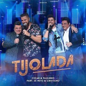 Tijolada - Cezar e Paulinho com part. de Zé Neto e Cristiano