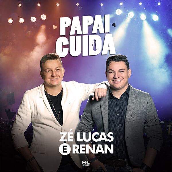 Papai Cuida - Zé Lucas e Renan lançam sua nova música de trabalho