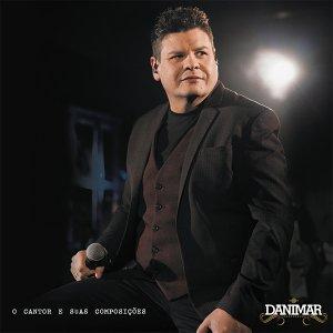 O Cantor e Suas Composições - Danimar lança o primeiro álbum da carreira!