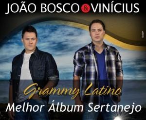 """João Bosco e Vinícius ganham Grammy Latino de """"Melhor Álbum de Música Sertaneja"""" A dupla ganhou como melhor álbum de ..."""