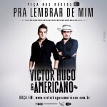 """A dupla sertaneja Victor Hugo e Americano está lançando a sua nova música de trabalho, intitulada """"Pra Lembrar de Mim"""". ..."""