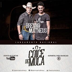 A dupla sertanejaBrenno e Matheusacaba de lançar Coice de Mula, a sua primeiramúsica de trabalho. Atualmente trabalhando emMaringá (PR) a dupla, que é independente,lança junto de seu primeiro trabalho um clipe produzido pela Viva Brasil. A músicaé uma composição de ...