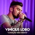 Coração Não Mente – Vinicius Lobo Com tradição no forró e terra de grandes nomes do cancioneiro popular, o Ceará ...