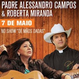 Padre Alessandro Campos e Roberta Miranda* animam o dia das mães em São Paulo