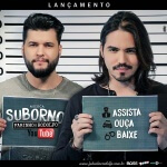 Nova música Suborno – Fabinho e Rodolfo Os sertanejos Fabinho e Rodolfo estão lançando hoje (29) a sua nova música ...